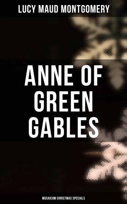 Anne of Green Gables (Musaicum Christmas Specials)