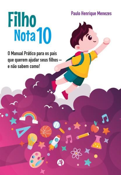 Фото - Paulo Henrique Menezes Filho Nota 10 линн грэхем os filhos secretos do xeque