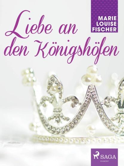 Фото - Marie Louise Fischer Liebe an den Königshöfen marie louise fischer kinderärztin dr katja holm
