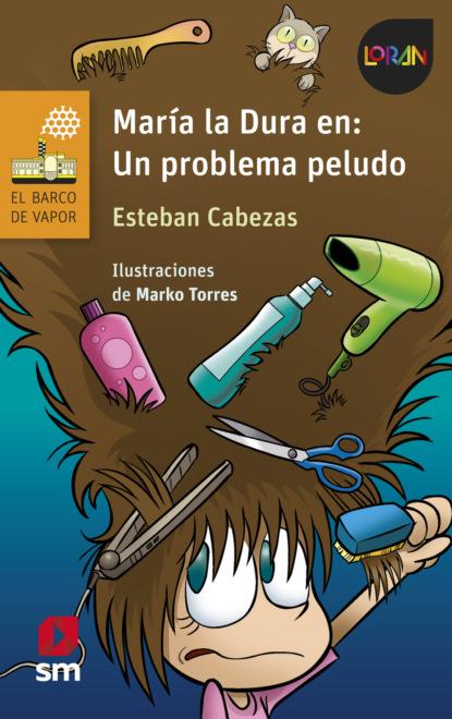 Esteban Cabezas María la Dura en: un problema peludo loque dura un leso
