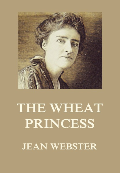 Jean Webster The Wheat Princess