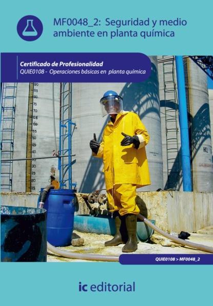 Фото - Gonzalo Rafael Rojo Aguirre Seguridad y medio ambiente en planta química. QUIE0108 sergio gaviria melo química para geología