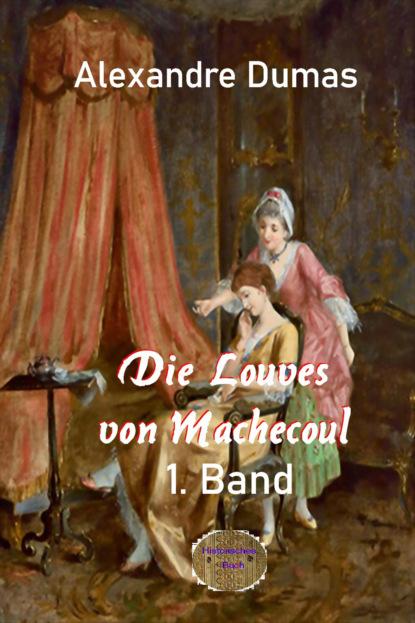 Die Louves von Machecoul 1. Band
