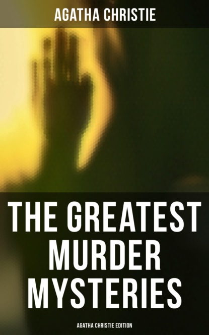 Фото - Agatha Christie The Greatest Murder Mysteries - Agatha Christie Edition agatha christie the mystery of hunter s lodge