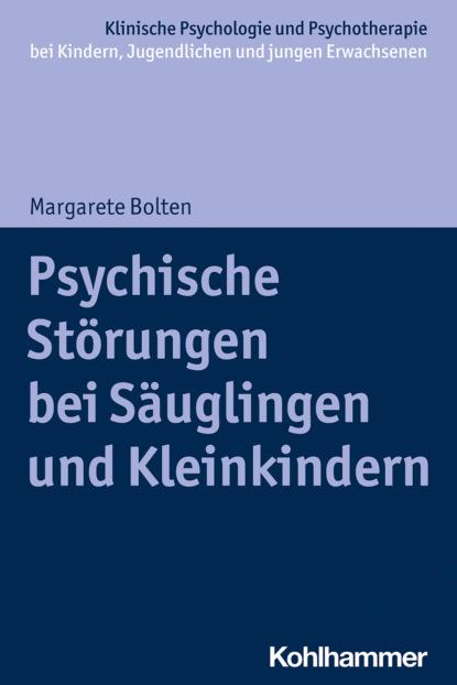 magdalena stemmer lück verstehen und behandeln von psychischen störungen Margarete Bolten Psychische Störungen bei Säuglingen und Kleinkindern