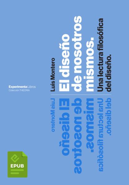 Luis Montero El diseño de nosotros mismos