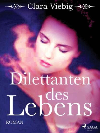 Clara Viebig Dilettanten des Lebens clara viebig das schlafende heer