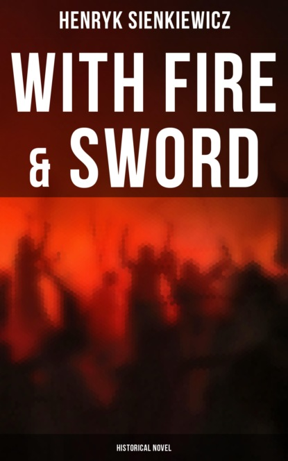 With Fire & Sword (Historical Novel)