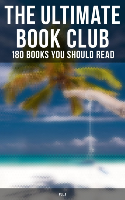 The Ultimate Book Club: 180 Books You Should Read (Vol.1)