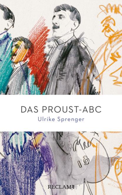 Фото - Ulrike Sprenger Das Proust-ABC nikolai bucharin das abc des kommunismus