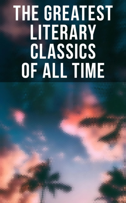 The Greatest Literary Classics Of All Time