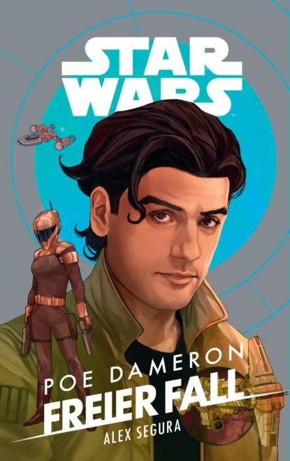 Alex Segura Star Wars: Poe Dameron - Freier Fall alex segura star wars poe dameron freier fall
