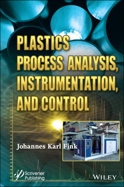 Фото - Группа авторов Plastics Process Analysis, Instrumentation, and Control группа авторов pharmaceutical analysis for small molecules