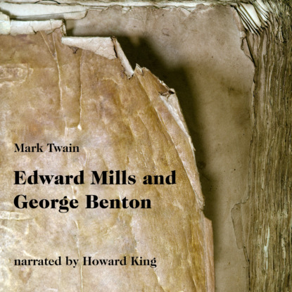 Edward Mills and George Benton - A Tale (Unabridged)
