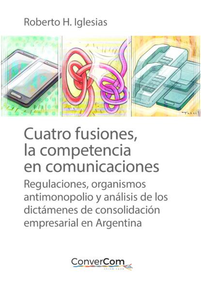 Cuatro fusiones, la competencia en comunicaciones