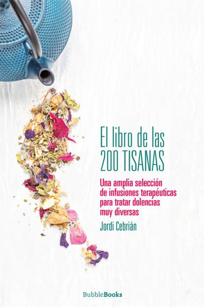 El libro de las 200 tisanas