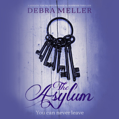 The Asylum - a breath-taking psychological suspense thriller (Unabridged)