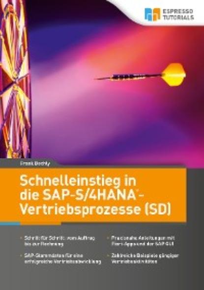 Фото - Frank Bechly Schnelleinstieg in die SAP-S/4HANA-Vertriebsprozesse (SD) carmen serpe schnelleinstieg in sap business one finanzwesen