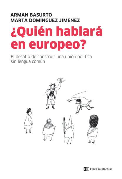 Фото - Arman Basurto ¿Quién hablará en europeo? arturo fontaine la pregunta por el régimen político