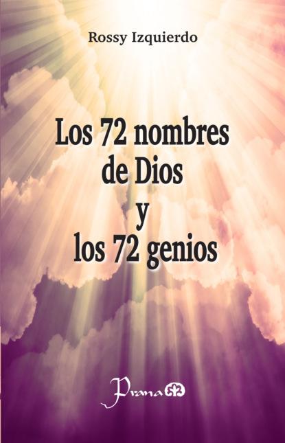 Фото - Rossy Izquierdo Los 72 nombres de Dios y los 72 genios pat casalà cada día te espero a ti