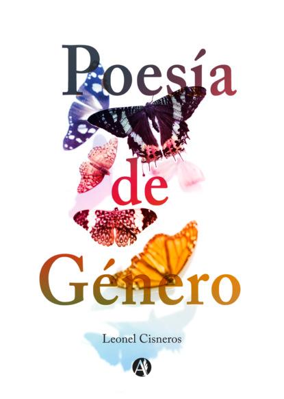 Leonel Cisneros Poesía de Género camilo fernández cozman interculturalidad y sujeto migrante en la poesía de vallejo cisneros y watanabe