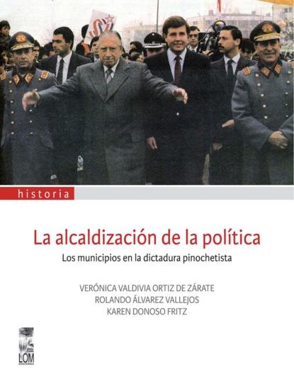 Фото - Rolando Eugenio Alvarez Vallejos La alcaldización de la política группа авторов la iniciación de la política