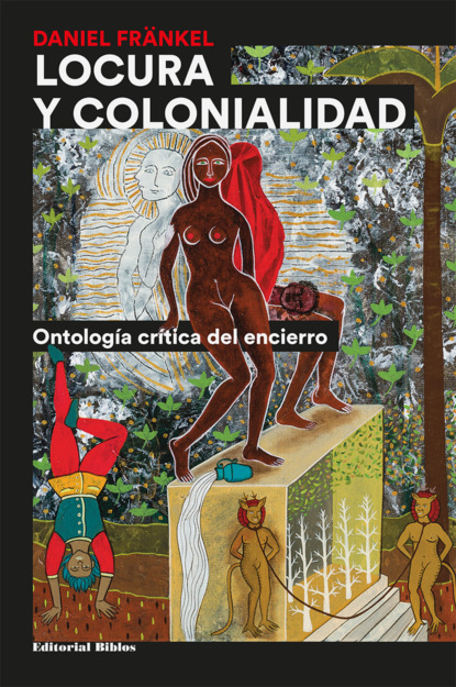 Фото - Daniel Fränkel Locura y colonialidad carmen margarita hernández ortiz el diálogo interdisciplinario en las ies proyectos retos y alcances