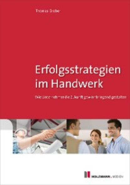 Thomas Graber Erfolgsstrategien im Handwerk post merger integration im mittelstand kompendium fur unternehmer