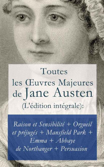 Jane Austen Toutes les Œuvres Majeures de Jane Austen (L'édition intégrale) jane austen persuasion unabridged