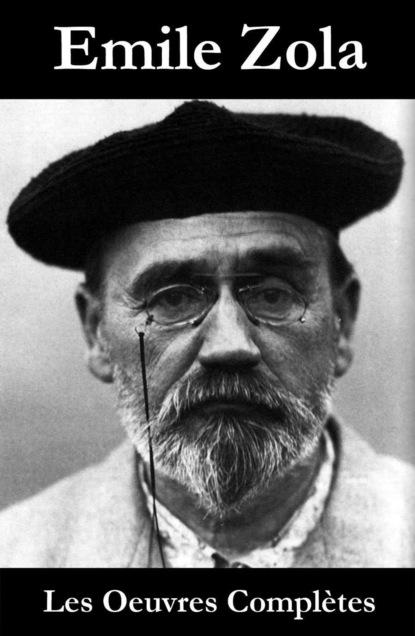 Les Oeuvres Compl?tes d'Emile Zola