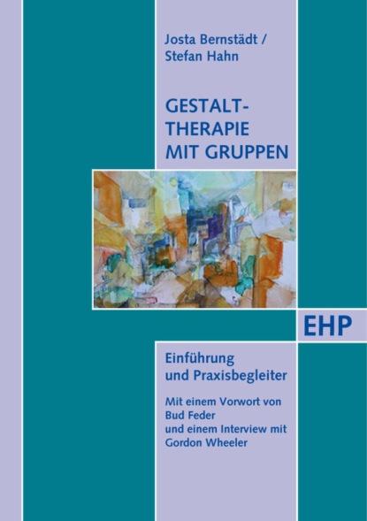 Stefan Hahn Gestalttherapie mit Gruppen stefan agopian handbuch der zeiten