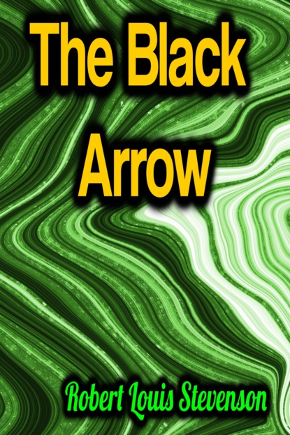 Robert Louis Stevenson The Black Arrow недорого