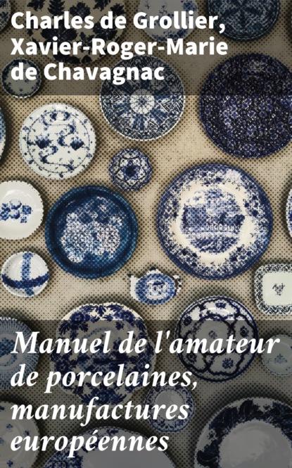 Manuel de l'amateur de porcelaines, manufactures européennes