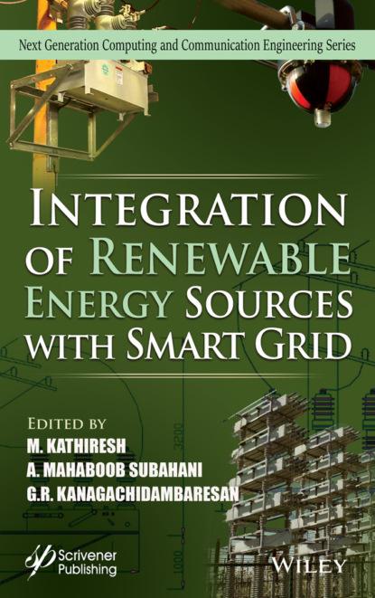 Группа авторов Integration of Renewable Energy Sources with Smart Grid недорого