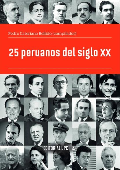 Giovanna Pollarolo 25 peruanos del siglo XX josé luis comellas garcía lera páginas de la historia