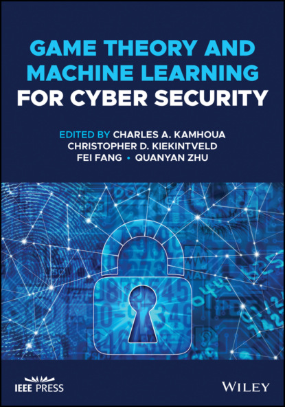 Группа авторов Game Theory and Machine Learning for Cyber Security группа авторов machine learning algorithms and applications