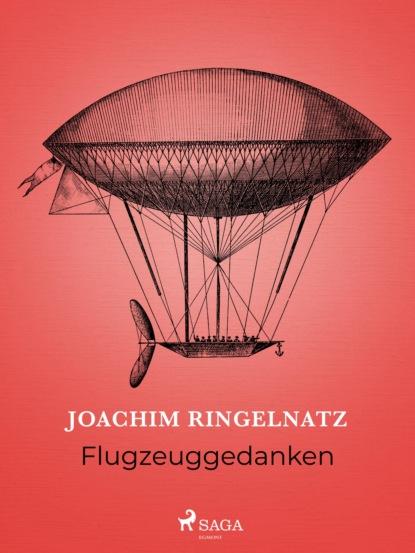 Joachim Ringelnatz Flugzeuggedanken joachim ringelnatz wie ein spatz am alexanderplatz