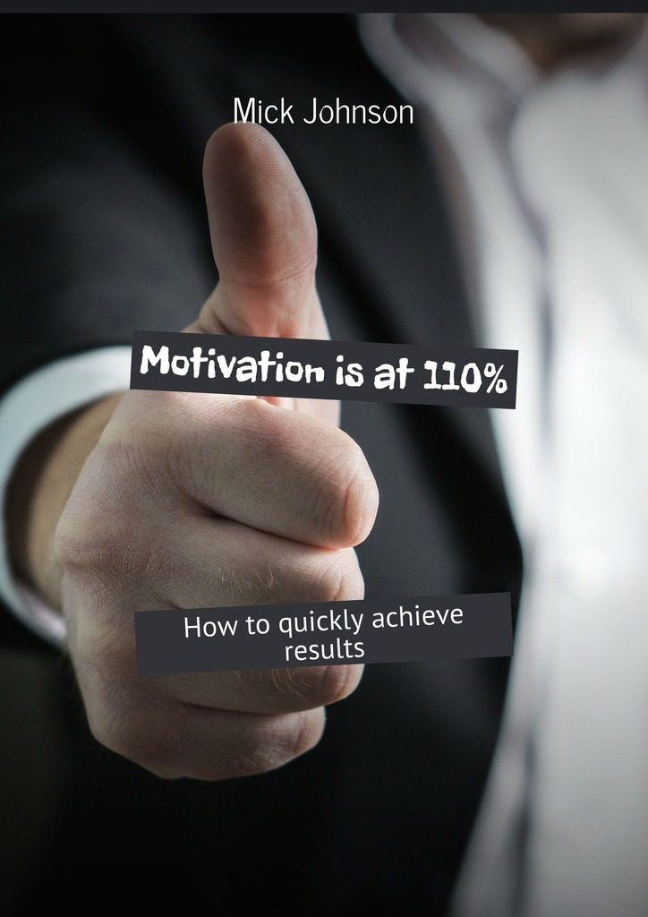 Motivation is at 110%. How to quickly achieve results