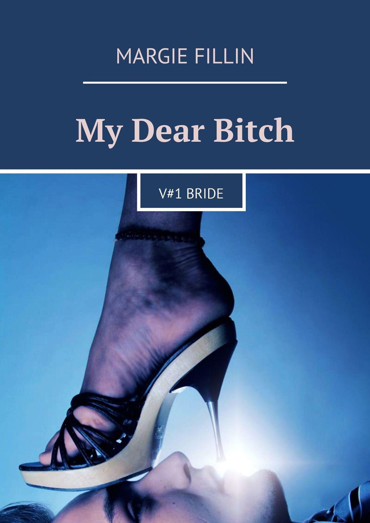 My Dear Bitch. V#1 Bride