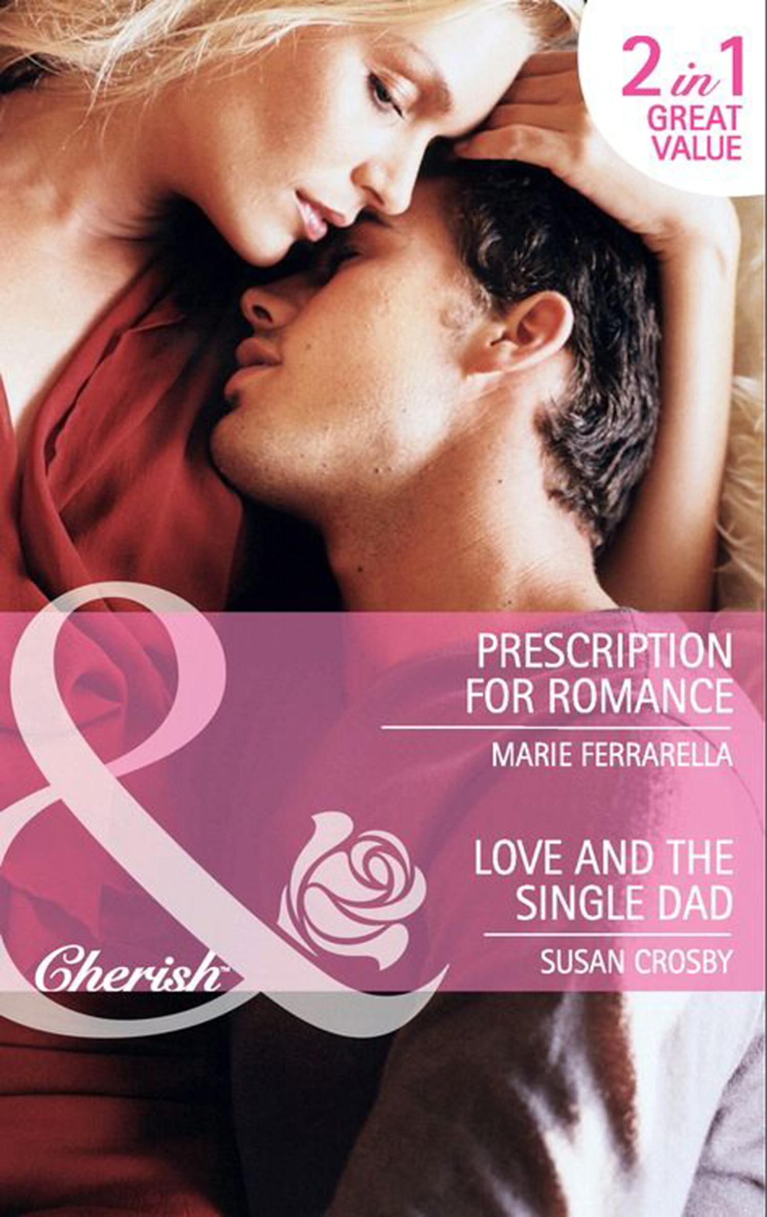 Prescription for Romance \/ Love and the Single Dad: Prescription for Romance \/ Love and the Single Dad