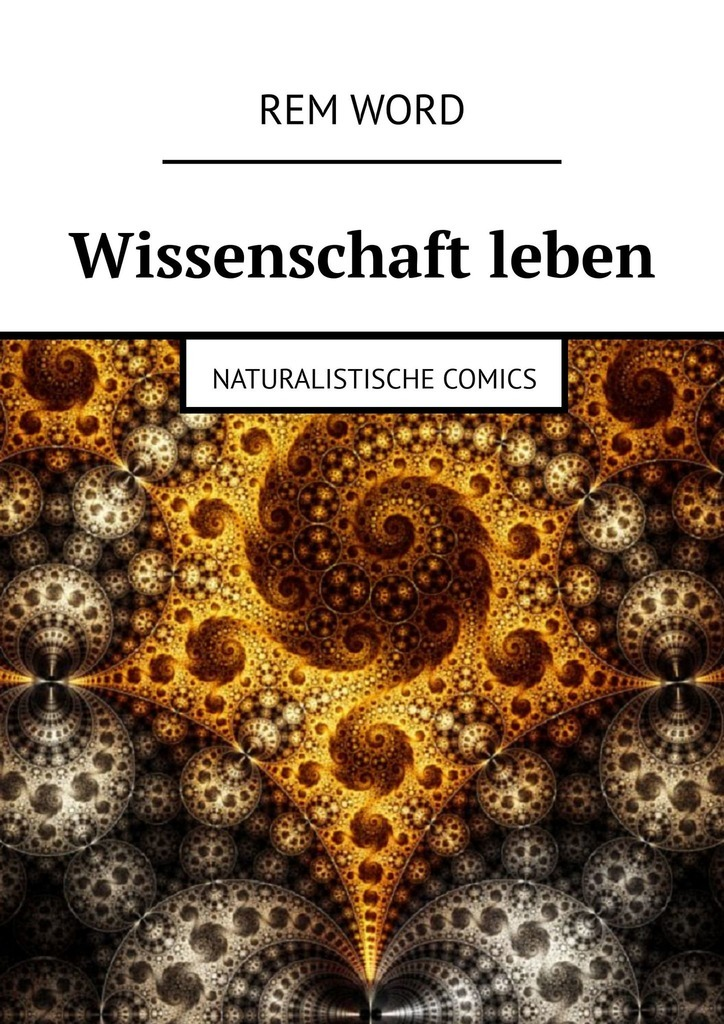 Wissenschaft leben. Naturalistische Comics