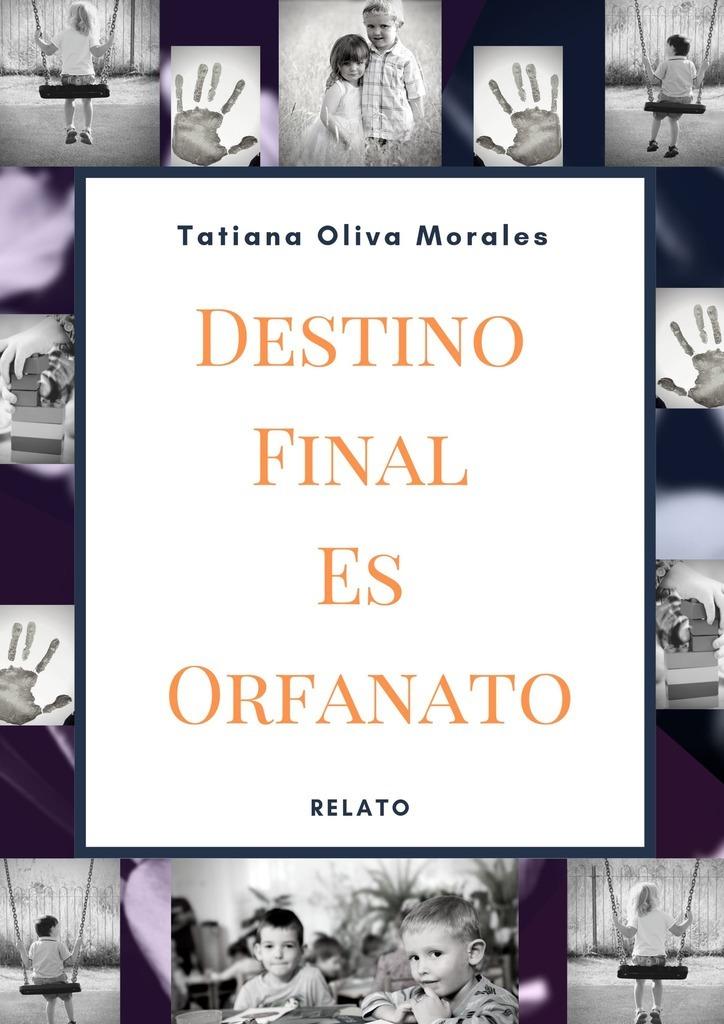 Destino Final Es Orfanato. Relato