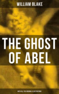 THE GHOST OF ABEL (With All the Original Illustrations)