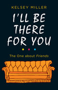 I\'ll Be There For You
