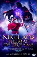 Nikolaos The Man Of Dreams ...and The Legend Of Santa Claus