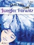 Jungfer Fürwitz