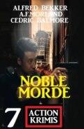 Noble Morde: 7 Action Krimis