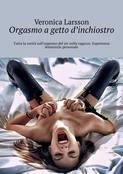 Orgasmo agetto d'inchiostro. Tutta la verità sull'orgasmo del jet nelle ragazze. Esperienza femminile personale
