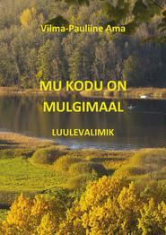 Mu kodu on Mulgimaal: luulevalimik