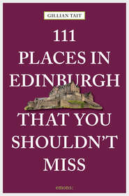 111 Places in Edinburgh that you shouldn\'t miss